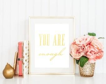 You Are Enough Sign / Gold Foil Print / Minimalist Art / Minimalist Print / Best Friend Gift / Inspirational Wall Art / Inspirational Prints