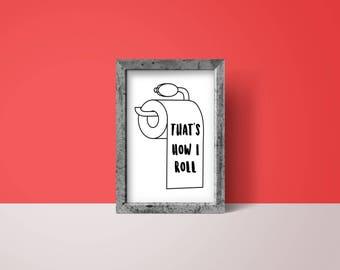 That's How I Roll DIGITAL Print   Funny Bathroom Sign    Housewarming Gift   Bathroom Decor   Toilet Paper   Bathroom Printable   Wall Art