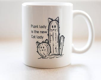 Plant lady is the new Cat lady Mug