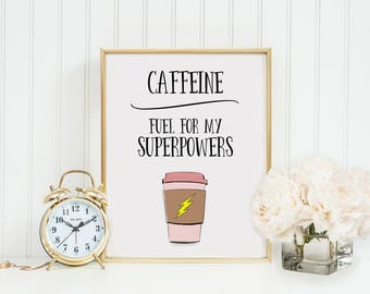 Coffee Printable-Caffeine Fuel for my Superpowers Print-Caffeine Printable-Coffee Travel Cup-Kitchen Print-Mom Coffee-Instant Download-