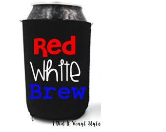 4th of July- Independence Day- Red, White, Brew- Beer Can Cooler- 4th of July Beer Can Cooler-