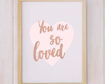 You are so loved Printable nursery decor Pink nursery art Gold nursery Baby Gift Pink and gold nursery Rose gold decor Baby girl nursery