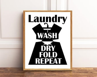 Laundry, Wash, Dry Fold, Repeat, Laundry Sign, Laundry Wall Art, Laundry Wall Print, Laundry Room Decor.