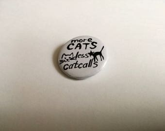 more cats, less catcalls - pin badge button