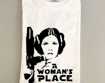 "Star Wars ""A Woman's Place Is In The Resistance"" Princess Leia Tee / Disney Star Wars / Women's Rights / Custom Options Available"