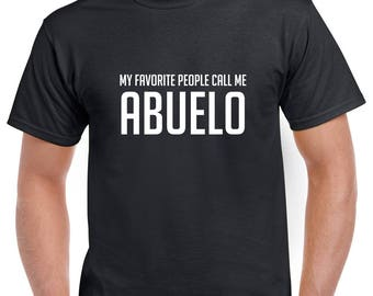 My Favorite People Call Me Abuelo Shirt- Abuelo Tshirt- Abuelo Gift- Grandpa Tshirt- Grandpa Gift- Christmas Gift for Abuelo