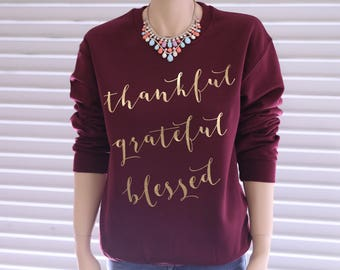 Thanksgiving Shirt. Thankful Grateful Blessed Shirt. Fall Shirt. Holiday Shirt. Thanksgiving Sweatshirt. Thankful Shirt. Thanksgiving Shirt.