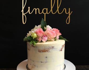 Finally Cake Topper, Wedding Cake Topper, Rustic wedding cake topper, Cake Topper For Wedding, Engagement Topper, Anniversary Cake Topper