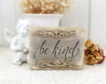 Be kind signs Small rustic wood block with quote Farmhouse style mantle decorations Inspirational sayings Positive quote Kindness signage