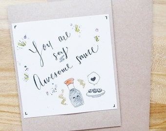 You Are Soy Awesome Sauce Greeting Card
