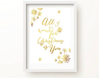 All I want for Christmas is you | Baby it's cold outside | Christmas Printable | Gold Foil Christmas Print | Snowflake Prints | Santa Print