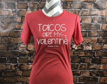 Valentine Shirt, Tacos are my Valentine Shirt, Roses are Red Violets are Blue Shirt, Taco Shirt, Tacos and Queso, Graphic Tee, Taco Tuesday