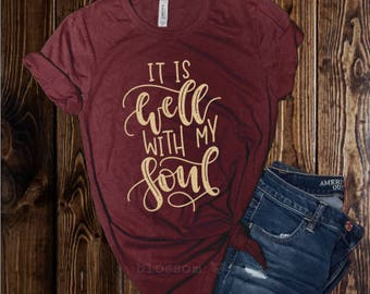 It is Well with my Soul Shirt, GLITTER, Mom Tee, Religious Shirt, Christian Hymn Shirt, Christian Shirt, Inspirational Shirt, Women's Tee