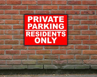 Private Parking Residents Only - SIGN Outdoor & Waterproof. Multiple Size and Material Options Available.
