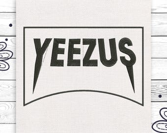 Yeezus embroidery Kenye West embroidery I feel like Pablo Discount 10% Machine embroidery design 4 sizes Digital INSTANT DOWNLOAD EE5016