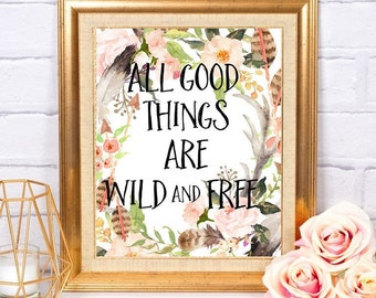 All Good Things Are Wild and Free Printable Henry David Thoreau Quote Art Home Nursery Decor Baby Girl Floral Gallery Wall Instant Download