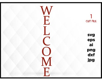 Welcome vertical, welcome svg, dxf, eps, ai, jpg instant download design for cricut or silhouette, welcome sign