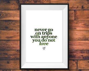 Travel Quote Print - Romantic Quote Wall Art - Gifts for Travelers - Romantic Home Decor - Boho Wall Decor - Hippie Wall Decor - Typography