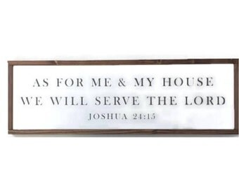 As for me and my house we will serve the Lord -Joshua 24:15