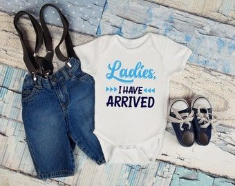 Ladies, I Have Arrived Baby Bodysuit, Baby Boy, Baby Clothes, Baby Gift, Baby Shower, Coming Home Outfit, Newborn, Baby Arrival