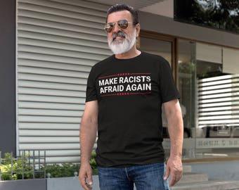 Make Racists Afraid Again T-Shirt Anti-Fascist Unisex Tee