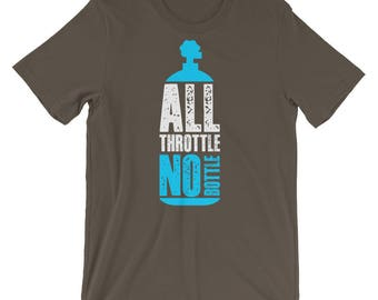 All Throttle No Bottle - Nitrous NOS Street Racing Drag Race Car Lover Short-Sleeve Unisex T-Shirt