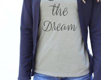 Women's Graphic Tee LIVING THE DREAM Fitted Short Sleeve/Fitted Tshirt for Women/Graphic Tee gift for Girlfriend