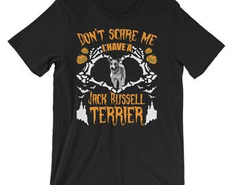 Jack Russell UNISEX T-Shirt Funny Halloween Skeleton Shirt Don't Scare me I have a Jack Russell Terrier