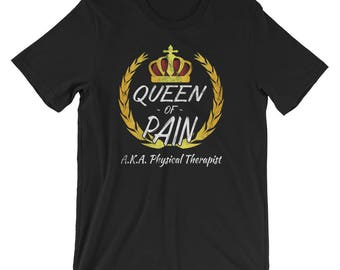 Physical Therapist UNISEX T-Shirt Queen of Pain Shirt Funny Physical Therapist Gift