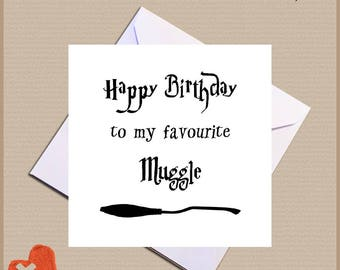 Harry Potter Birthday Card - Happy Birthday to my favourite Muggle