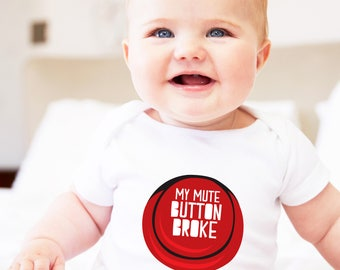 funny baby grow, funny baby outfit, mute button broke, baby out fits