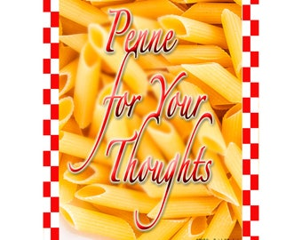 Penne for Your Thoughts