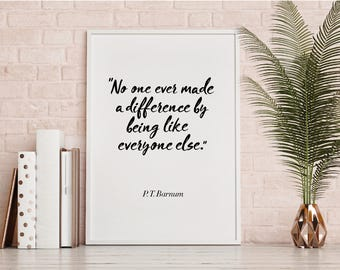 Be yourself Quote Print, Wall Art, Download, typography hand drawn quote monochrome. the greatest showman, PT Barnum