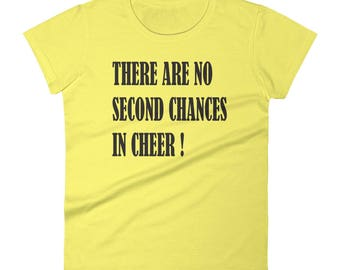 Cheer T Shirt Cheerleader There Are No Second Chances In Cheer Women's short sleeve t-shirt, Cheerleading, cheerleader, shirt, tshirt, cheer