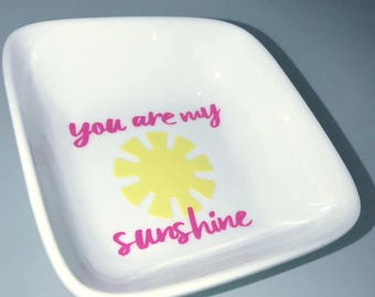 You Are My Sunshine | Ring Dish | Childhood