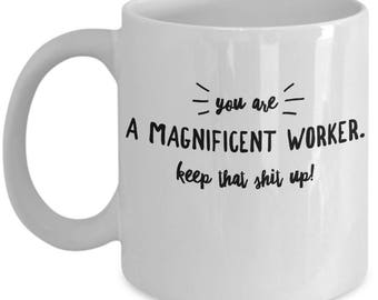 Employee Gift - Motivation Award Staff Party Worker Appreciation - Funny Mug - Keep That Shit Up - Coffee Tea Cup 11oz 15oz