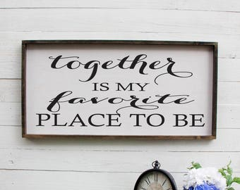 Together Is My Favorite Place To Be Above The Bed Sign Romantic Over Bed Sign Large Master Bedroom Rustic Sign Rustic Above Bed Wooden Sign
