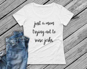 Just A Mom Shirt