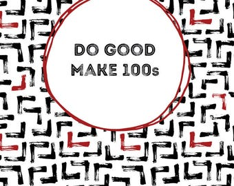 Do good. Make 100s.