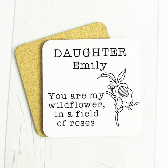 Daughter personalised coaster, you are my wildflower in a field of roses gift, beautiful Daughter birthday gift, show her your proud