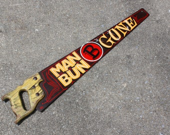 MAN BUN-B-GONE! Free Shipping! Pinstriped Saw, Hand Painted Sign, Barbershop Hair Trimmer