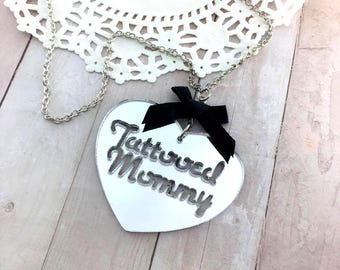 TATTOOED MOMMY - Laser Cut Acrylic Charm Necklace in Silver Mirror
