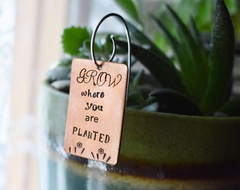 Grow Where You Are planted Plant Tag- Copper Stamped Metal Plant Pot Tag- Indoor Gardener Gift Marker Stick- Plant Lover Inspirational