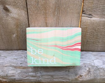 Be Kind / Marbled Wood Sign / Boho Decor / Wooden Signs / Bohemian Home Decor / Hippie / Shelf Sitter