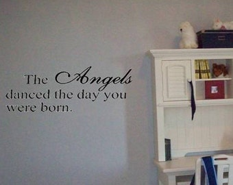 The Angels Danced the Day You Were Born Wall Decal / Christian Wall Decal Sign / Angels Wall Decal / Nursery Room Decal Sticker