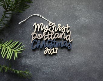 Our/My First Portland Christmas 2017 Ornament - Choose your phrase and color! | Christmas Ornament | Housewarming Gift | Christmas Gift