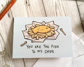 Fish to my Chips card, A6 size, valentines card, birthday card, friend card, girlfriend card, funny card, boyfriend card, food lover card,