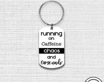 Keychain Running on Caffeine Chaos and Curse Words Funny , Key Chain Key Ring metal Dog tag