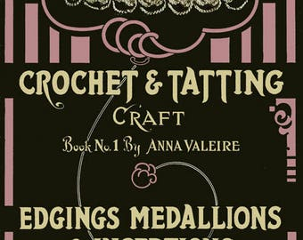 Anna Valeire #1 c.1915 Vintage Crochet and Tatting Patterns for Lovely Edgings & Insertions