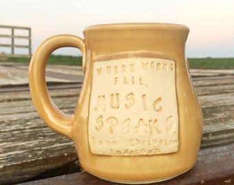 Large Yellow Mug -When Words Fail Music Speaks-Hans Christian Andersen- Pottery Handmade by Daisy Friesen